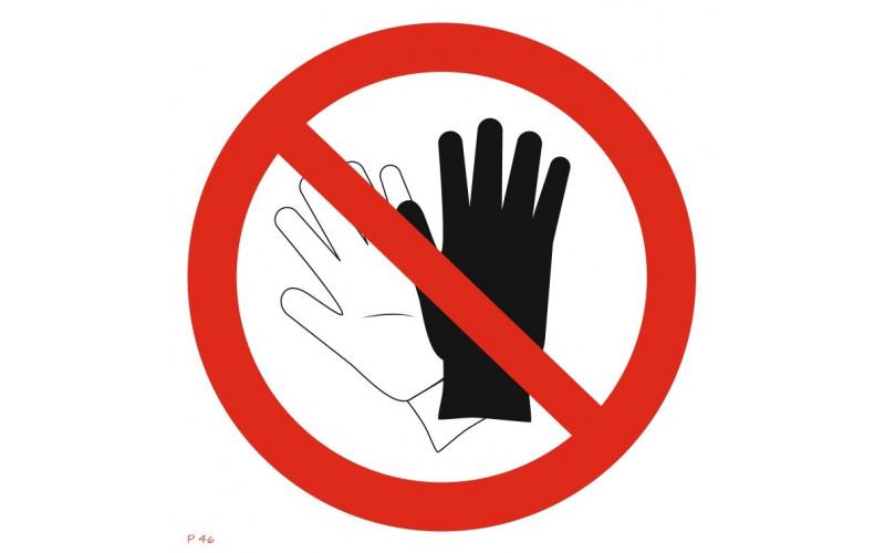 P 46 Запрещается работать в перчатках (рукавицах)